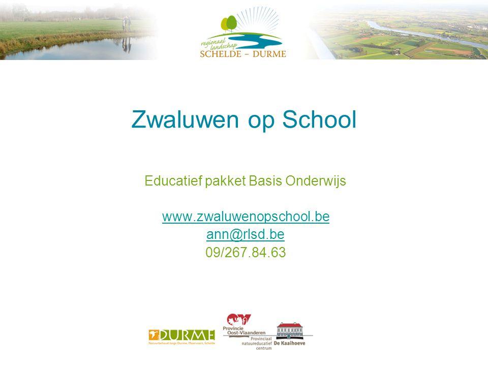 Zwaluwen op School Educatief pakket Basis Onderwijs www.zwaluwenopschool.be ann@rlsd.be 09/267.84.63