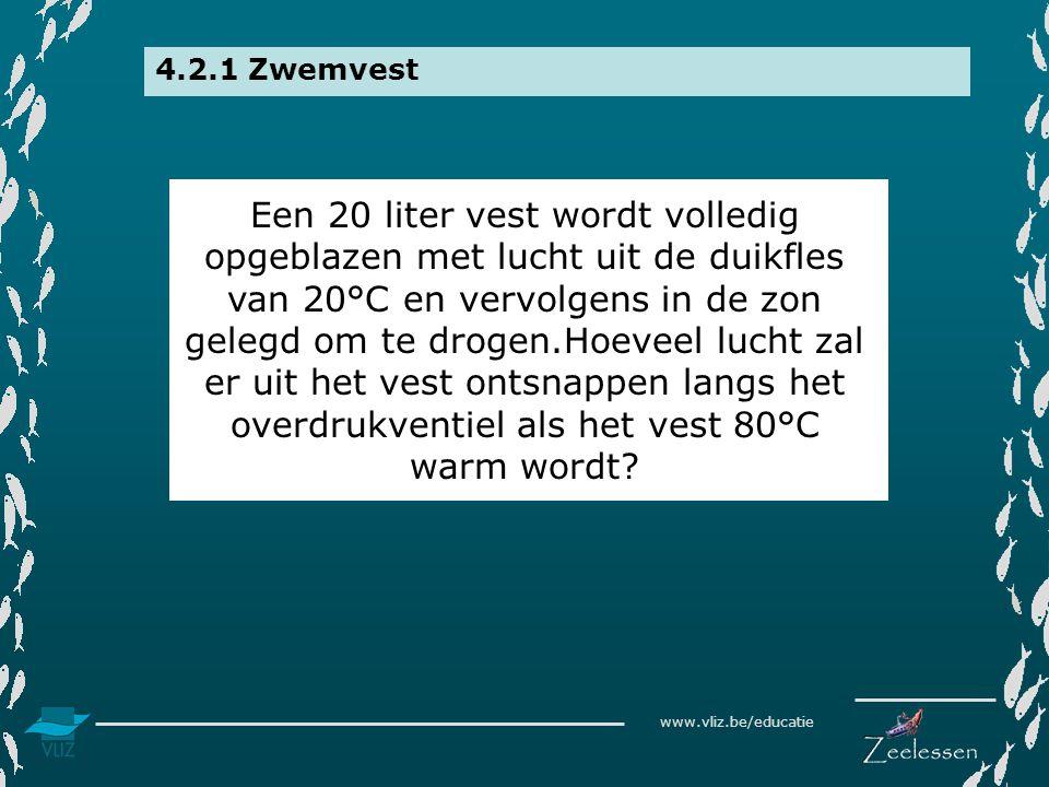 www.vliz.be/educatie 4.2.1 Zwemvest Een 20 liter vest wordt volledig opgeblazen met lucht uit de duikfles van 20°C en vervolgens in de zon gelegd om t
