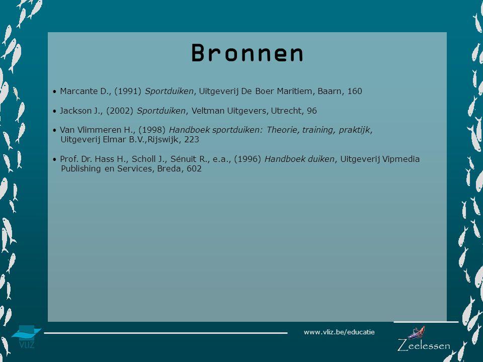 www.vliz.be/educatie Bronnen • Marcante D., (1991) Sportduiken, Uitgeverij De Boer Maritiem, Baarn, 160 • Jackson J., (2002) Sportduiken, Veltman Uitg