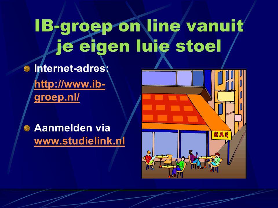 IB-groep on line vanuit je eigen luie stoel Internet-adres: http://www.ib- groep.nl/ Aanmelden via www.studielink.nl www.studielink.nl