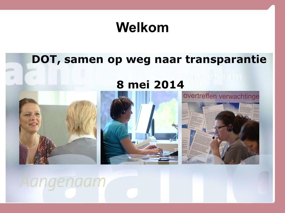 Welkom DOT, samen op weg naar transparantie 8 mei 2014