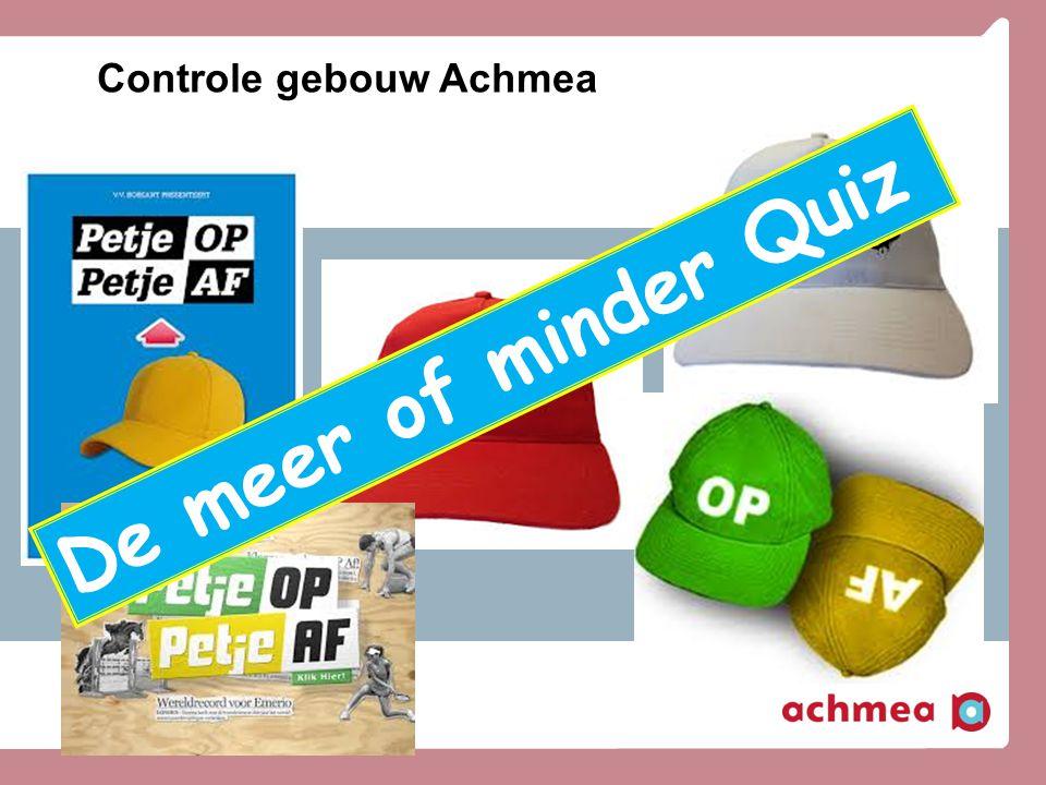 Controle gebouw Achmea De meer of minder Quiz