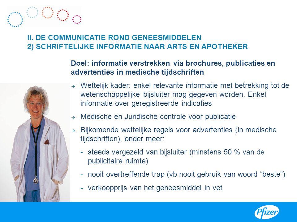 Doel: informatie verstrekken via brochures, publicaties en advertenties in medische tijdschriften  Wettelijk kader: enkel relevante informatie met be