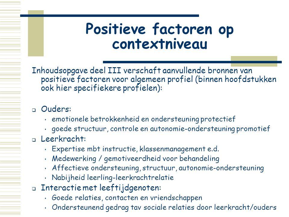 Positieve factoren op contextniveau Inhoudsopgave deel III verschaft aanvullende bronnen van positieve factoren voor algemeen profiel (binnen hoofdstu