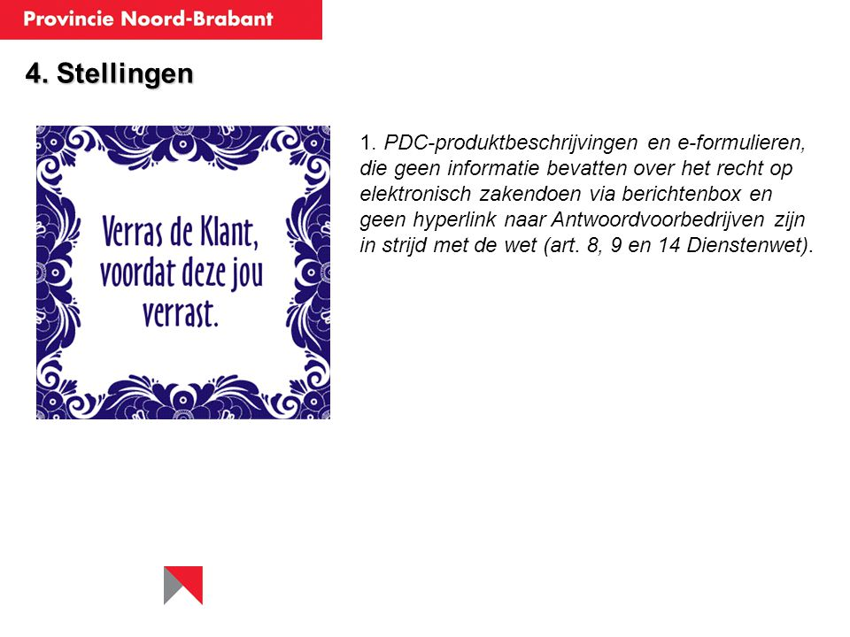 1. PDC-produktbeschrijvingen en e-formulieren, die geen informatie bevatten over het recht op elektronisch zakendoen via berichtenbox en geen hyperlin