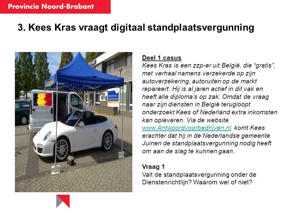 """3. Kees Kras vraagt digitaal standplaatsvergunning Deel 1 casus Kees Kras is een zzp-er uit België, die """"gratis"""", met verhaal namens verzekerde op zij"""