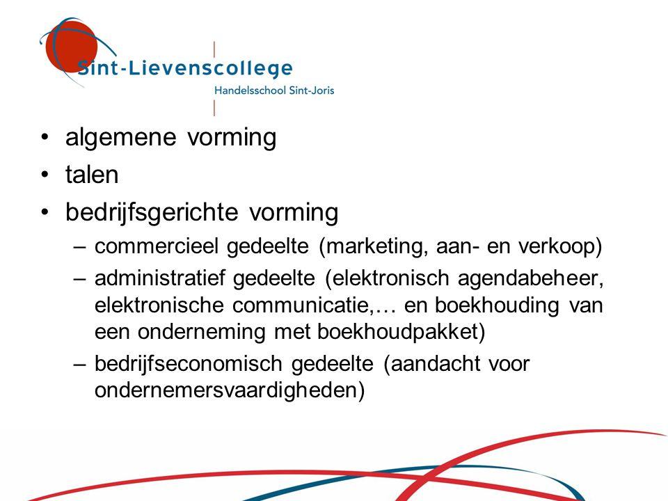 •algemene vorming •talen •bedrijfsgerichte vorming –commercieel gedeelte (marketing, aan- en verkoop) –administratief gedeelte (elektronisch agendabeh