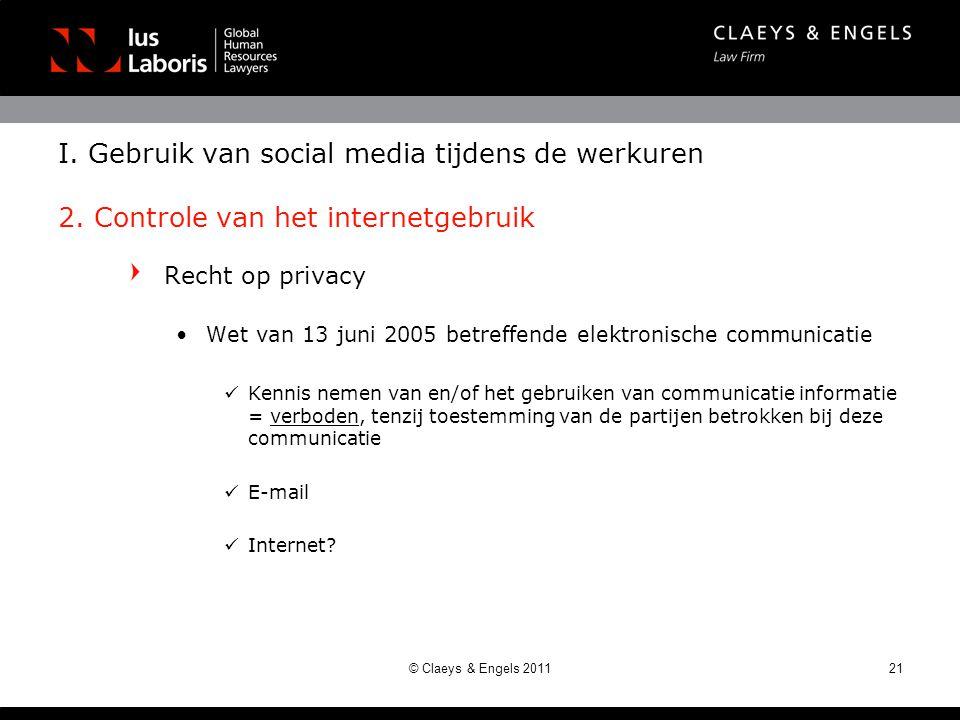 Recht op privacy •Wet van 13 juni 2005 betreffende elektronische communicatie  Kennis nemen van en/of het gebruiken van communicatie informatie = verboden, tenzij toestemming van de partijen betrokken bij deze communicatie  E-mail  Internet.