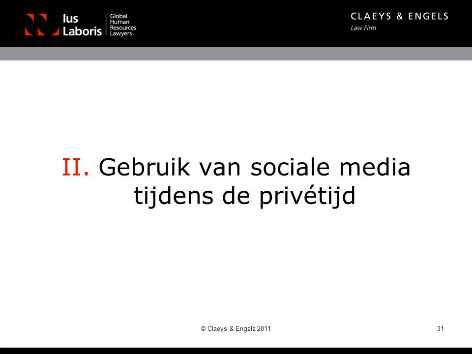 II. Gebruik van sociale media tijdens de privétijd © Claeys & Engels 201131