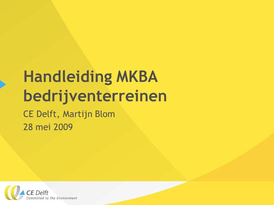 Handleiding MKBA bedrijventerreinen CE Delft, Martijn Blom 28 mei 2009