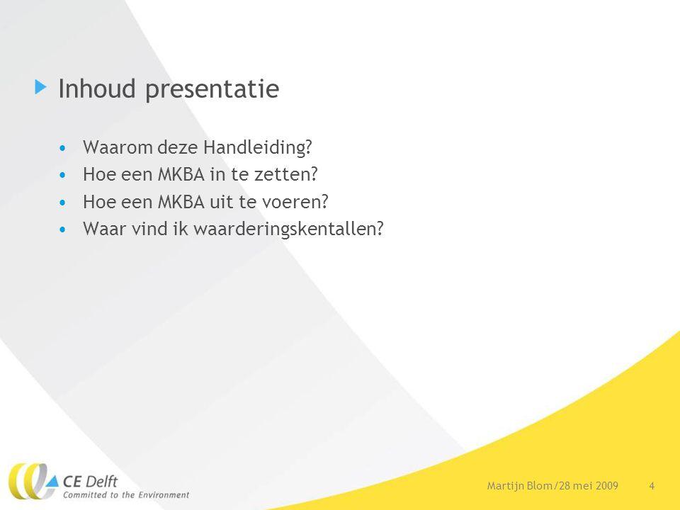 4Martijn Blom/28 mei 2009 Inhoud presentatie •Waarom deze Handleiding.