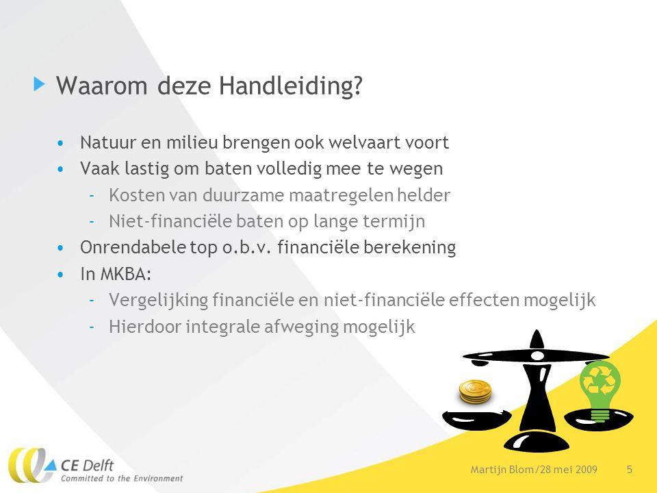 6Martijn Blom/28 mei 2009 Hoe een MKBA in te zetten.