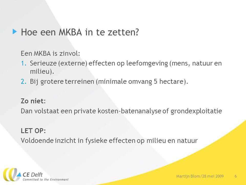 7Martijn Blom/28 mei 2009 Hoe een MKBA in te zetten?
