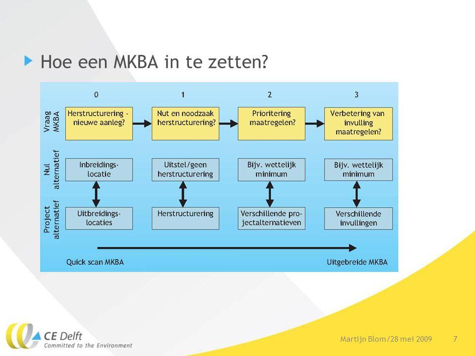 7Martijn Blom/28 mei 2009 Hoe een MKBA in te zetten