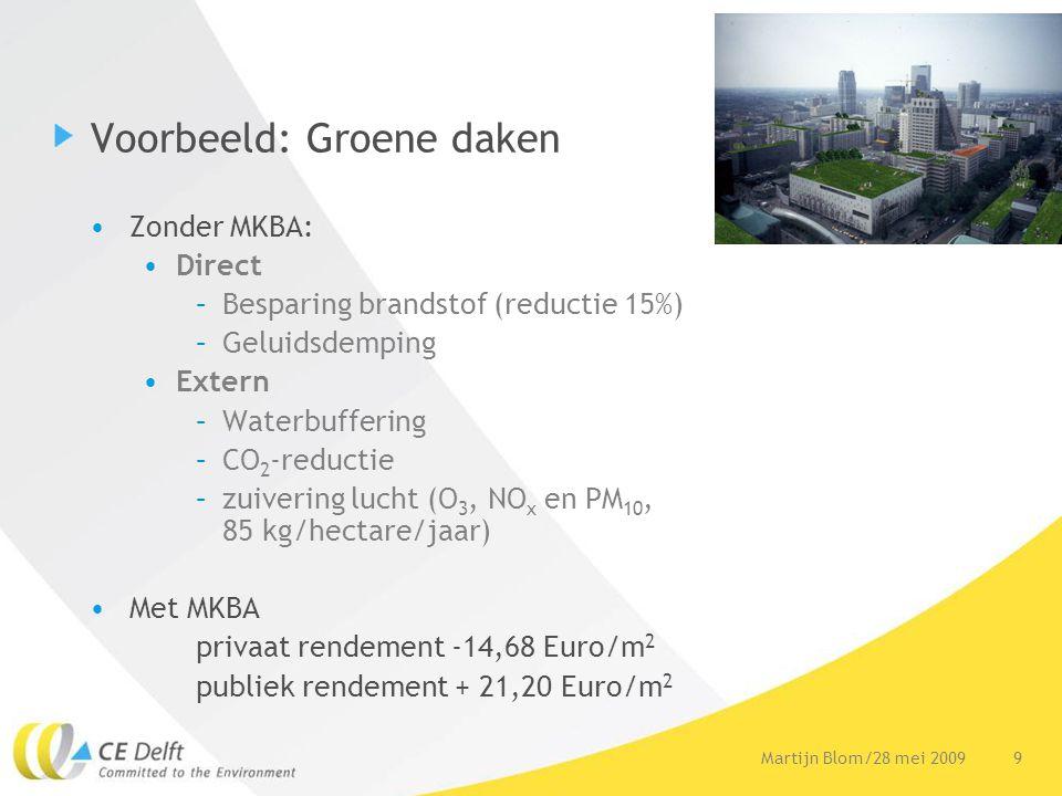 10Martijn Blom/28 mei 2009 Indirecte effecten •Werkgelegenheid is belangrijk argument voor herstructurering •In deze meeste MKBA's worden banen niet meegenomen -Zijn gering t.o.v.
