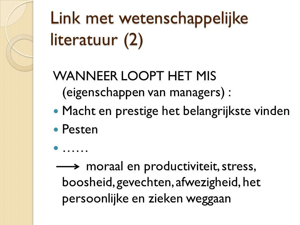 Link met wetenschappelijke literatuur (2) WANNEER LOOPT HET MIS (eigenschappen van managers) :  Macht en prestige het belangrijkste vinden  Pesten 