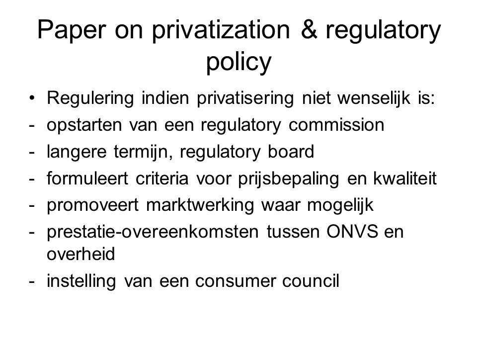 Paper on privatization & regulatory policy •Regulering indien privatisering niet wenselijk is: -opstarten van een regulatory commission -langere termi
