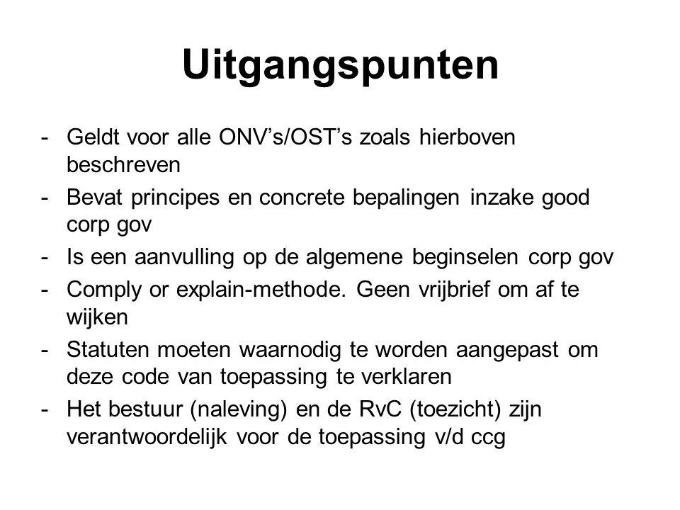 Uitgangspunten -Geldt voor alle ONV's/OST's zoals hierboven beschreven -Bevat principes en concrete bepalingen inzake good corp gov -Is een aanvulling
