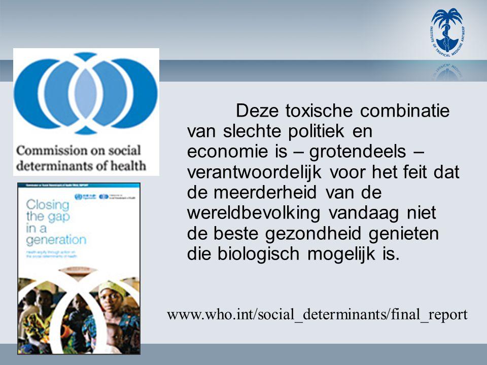 Deze toxische combinatie van slechte politiek en economie is – grotendeels – verantwoordelijk voor het feit dat de meerderheid van de wereldbevolking vandaag niet de beste gezondheid genieten die biologisch mogelijk is.