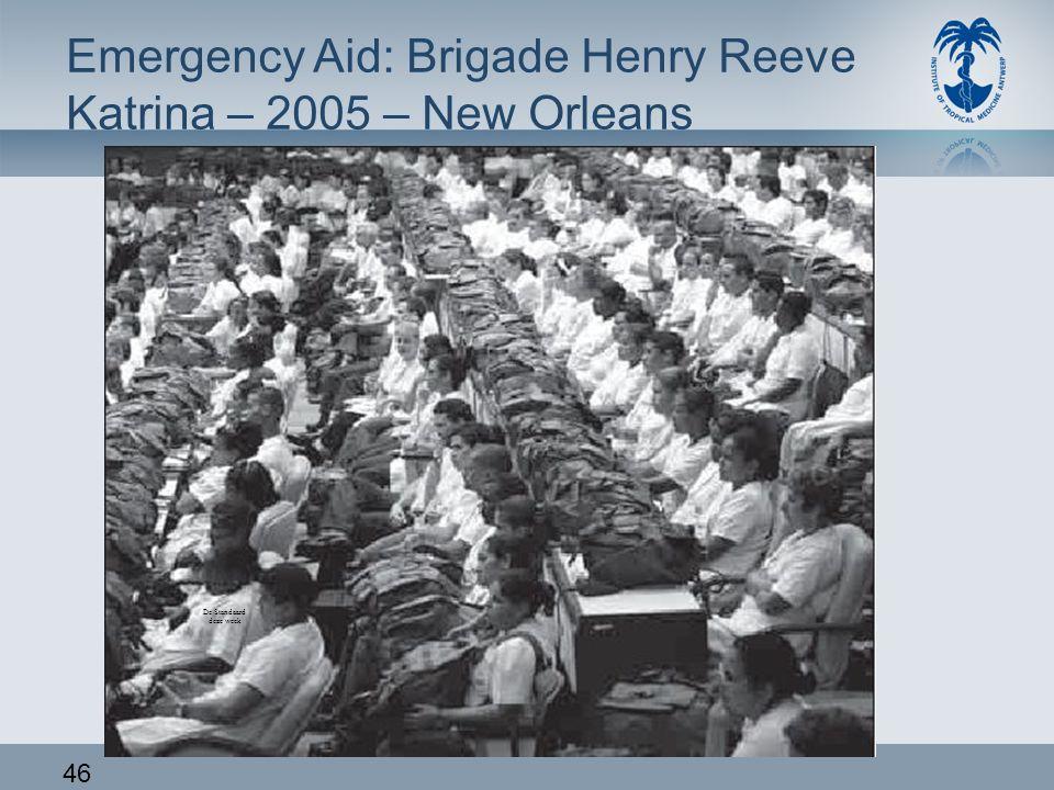 46 Emergency Aid: Brigade Henry Reeve Katrina – 2005 – New Orleans De Standaard deze week