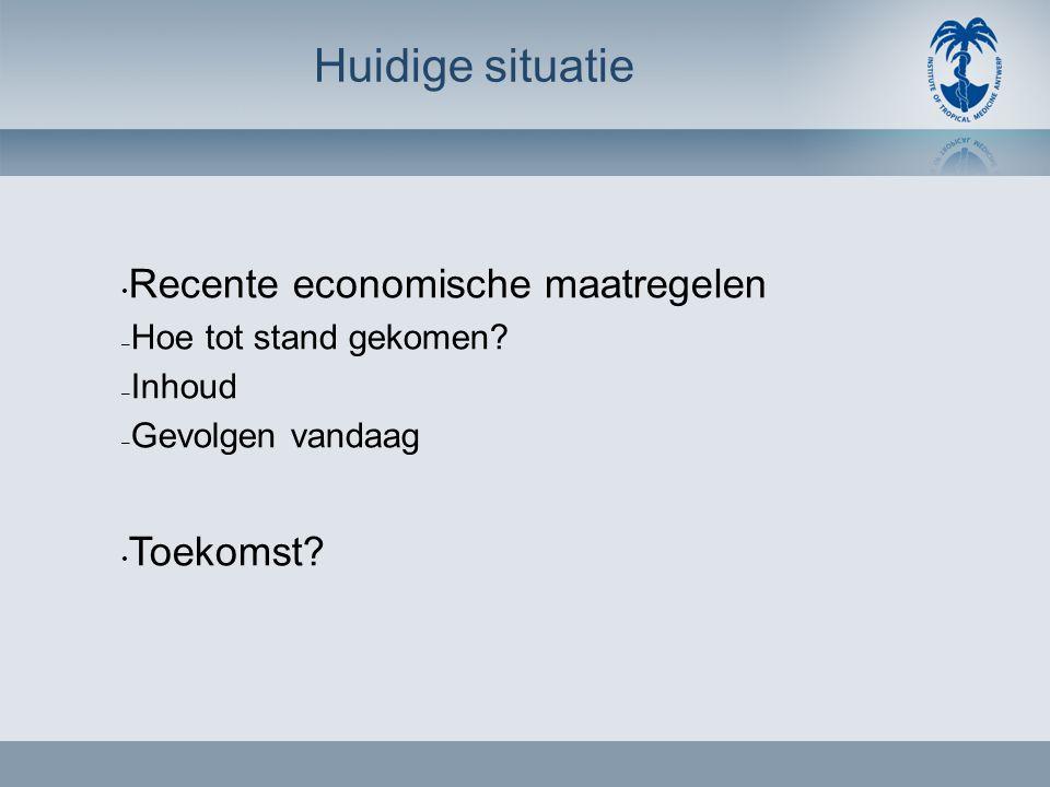 Huidige situatie • Recente economische maatregelen – Hoe tot stand gekomen? – Inhoud – Gevolgen vandaag • Toekomst?