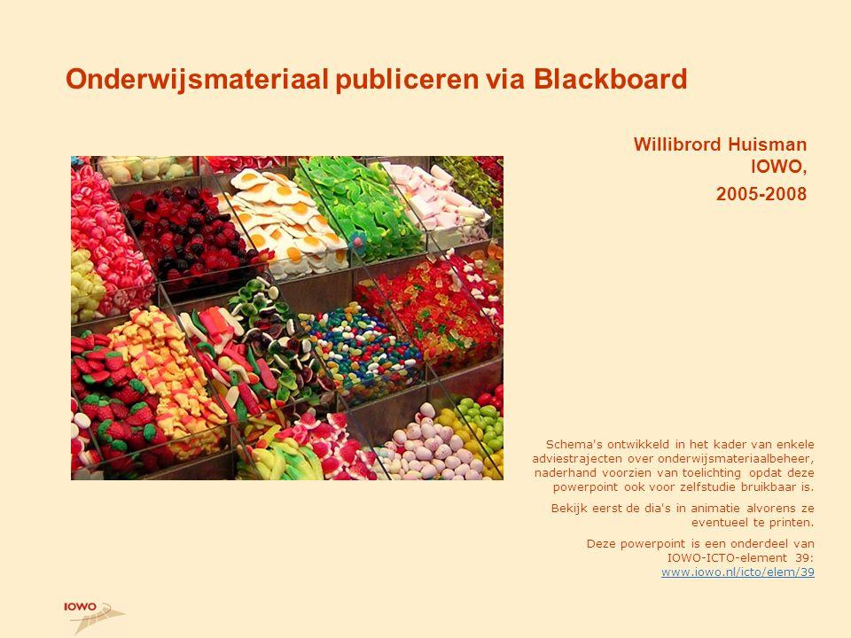 Onderwijsmateriaal publiceren via Blackboard Willibrord Huisman IOWO, 2005-2008 Schema s ontwikkeld in het kader van enkele adviestrajecten over onderwijsmateriaalbeheer, naderhand voorzien van toelichting opdat deze powerpoint ook voor zelfstudie bruikbaar is.