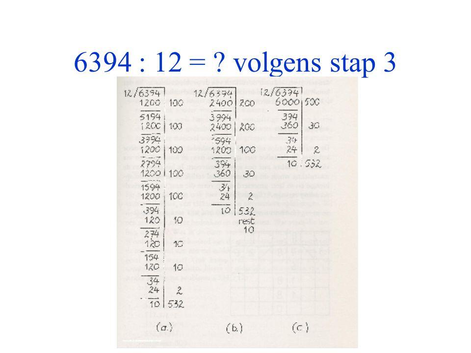 6394 : 12 = ? volgens stap 3