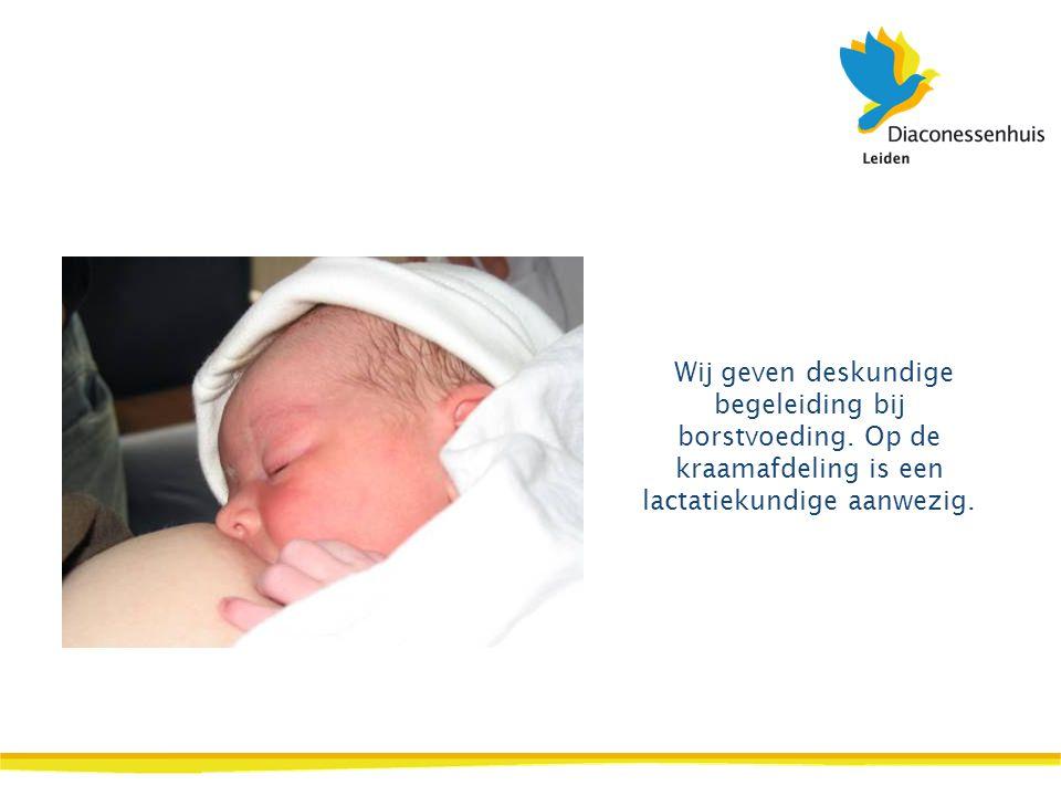 Wij geven deskundige begeleiding bij borstvoeding. Op de kraamafdeling is een lactatiekundige aanwezig.