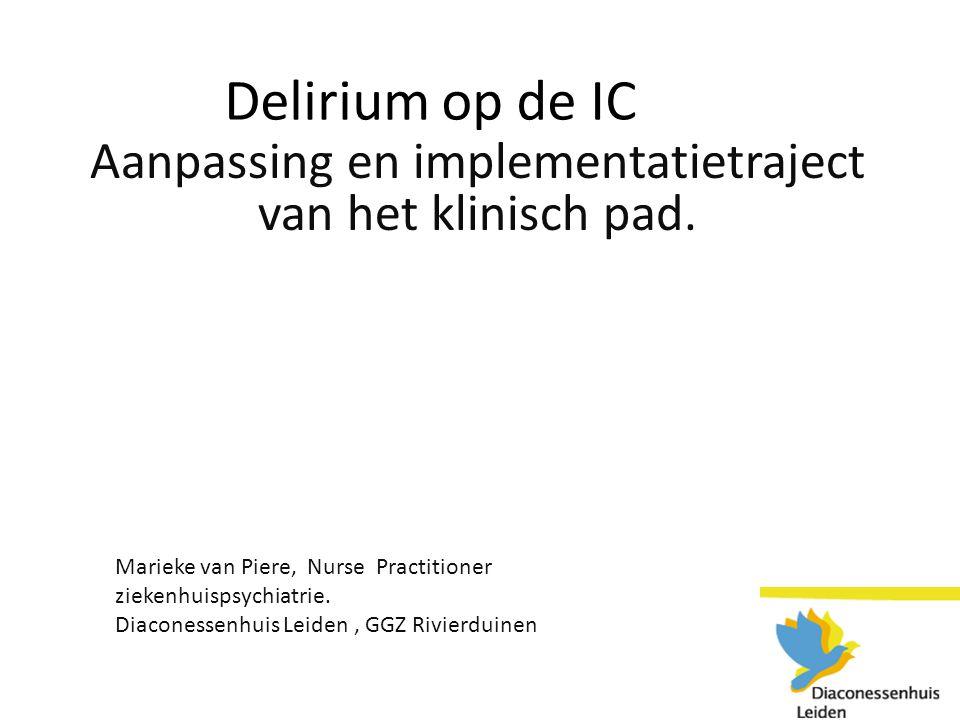 Delirium op de IC Aanpassing en implementatietraject van het klinisch pad.