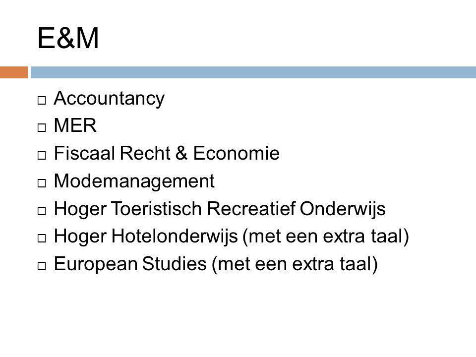 E&M  Accountancy  MER  Fiscaal Recht & Economie  Modemanagement  Hoger Toeristisch Recreatief Onderwijs  Hoger Hotelonderwijs (met een extra taal)  European Studies (met een extra taal)