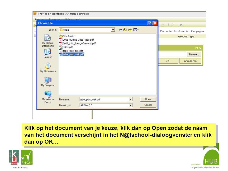 VLEKHO-HONIM Klik op het document van je keuze, klik dan op Open zodat de naam van het document verschijnt in het N@tschool-dialoogvenster en klik dan op OK…