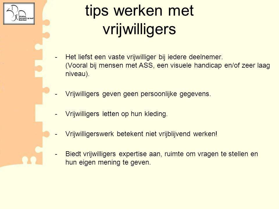 voorbeeld constructie Coordinator i.s.m. Dansschool Vrijwilliger Deelnemer Assistent 1Assistent 2