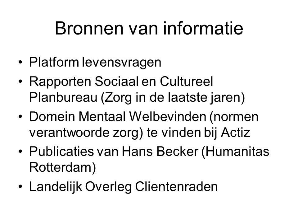 Bronnen van informatie •Platform levensvragen •Rapporten Sociaal en Cultureel Planbureau (Zorg in de laatste jaren) •Domein Mentaal Welbevinden (norme