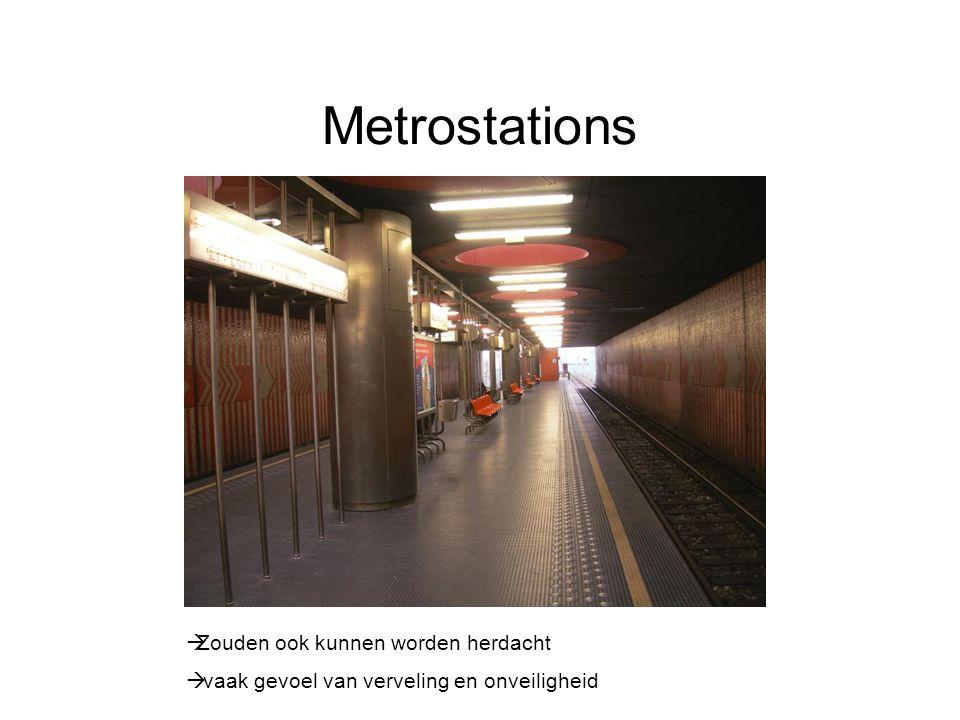 Metrostations  Zouden ook kunnen worden herdacht  vaak gevoel van verveling en onveiligheid