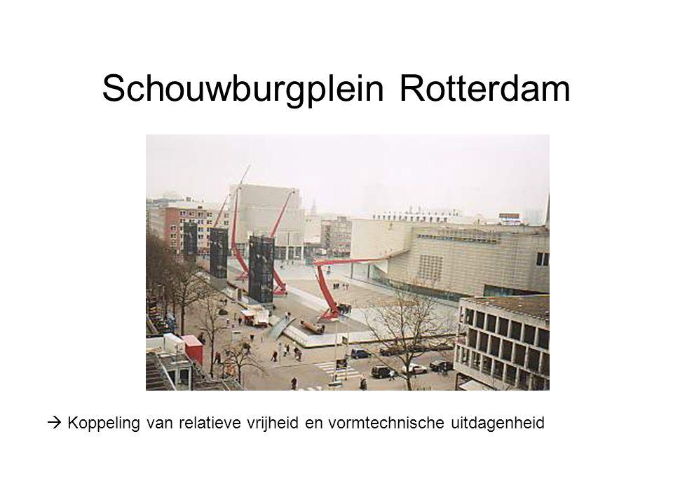 Schouwburgplein Rotterdam  Koppeling van relatieve vrijheid en vormtechnische uitdagenheid