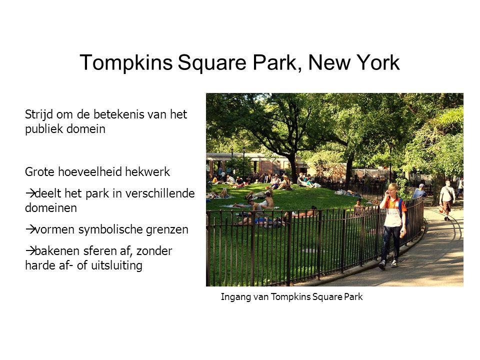 Tompkins Square Park, New York Strijd om de betekenis van het publiek domein Grote hoeveelheid hekwerk  deelt het park in verschillende domeinen  vo