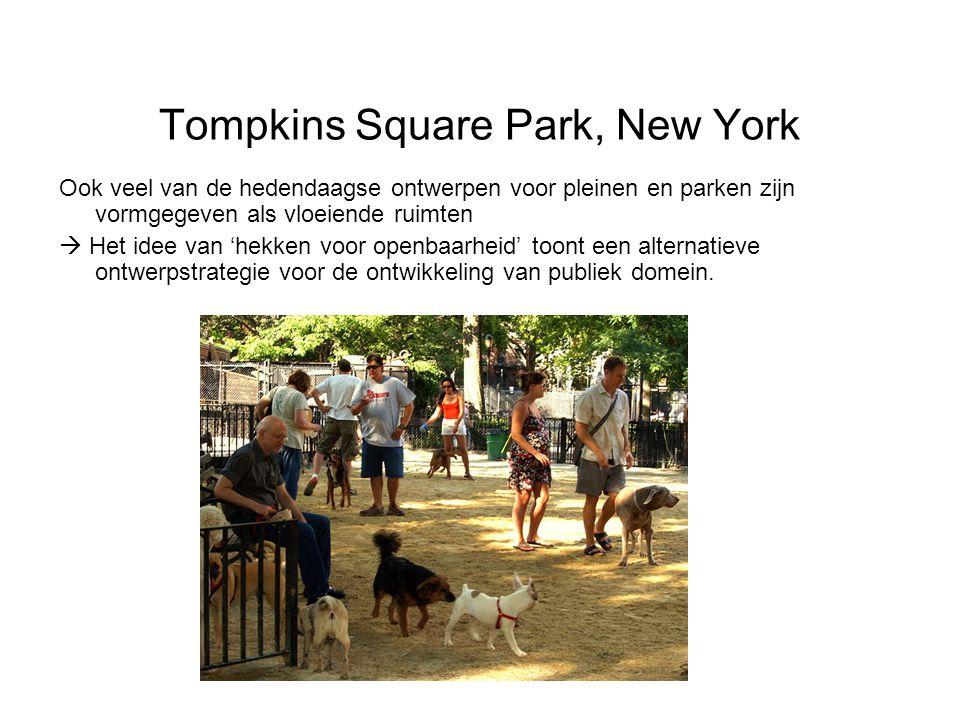 Tompkins Square Park, New York Ook veel van de hedendaagse ontwerpen voor pleinen en parken zijn vormgegeven als vloeiende ruimten  Het idee van 'hek