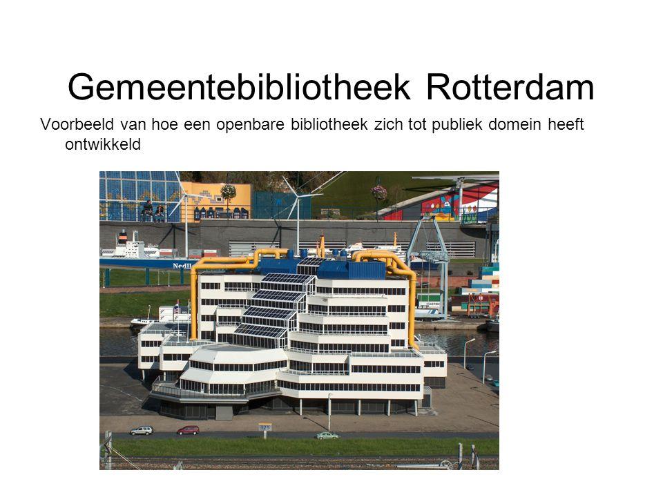 Gemeentebibliotheek Rotterdam Voorbeeld van hoe een openbare bibliotheek zich tot publiek domein heeft ontwikkeld