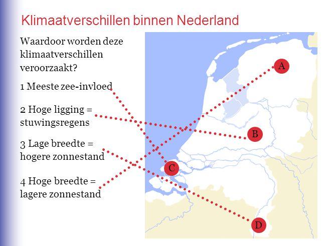 Klimaatverschillen binnen Nederland Waardoor worden deze klimaatverschillen veroorzaakt? 4 Hoge breedte = lagere zonnestand 3 Lage breedte = hogere zo