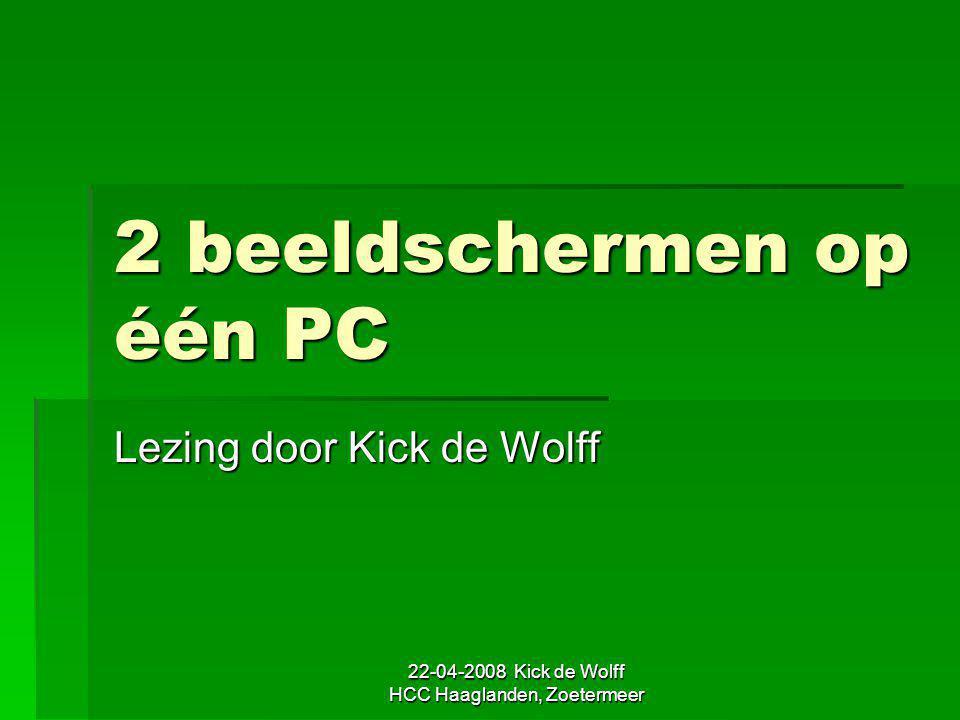 22-04-2008 Kick de Wolff HCC Haaglanden, Zoetermeer 2 beeldschermen op één PC Lezing door Kick de Wolff