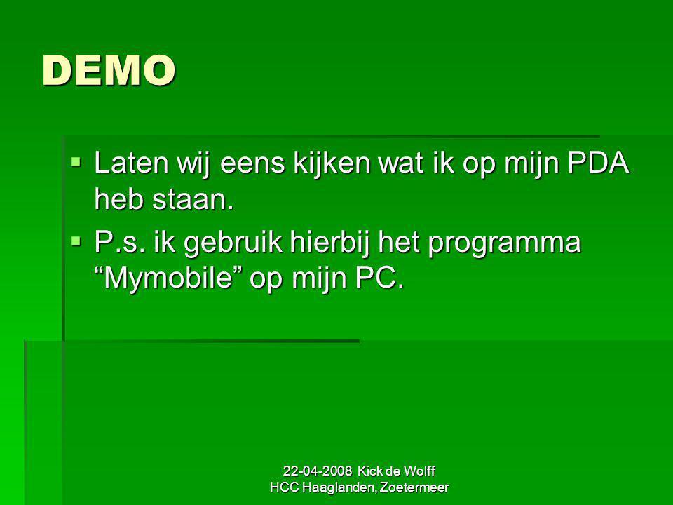 22-04-2008 Kick de Wolff HCC Haaglanden, Zoetermeer DEMO  Laten wij eens kijken wat ik op mijn PDA heb staan.  P.s. ik gebruik hierbij het programma