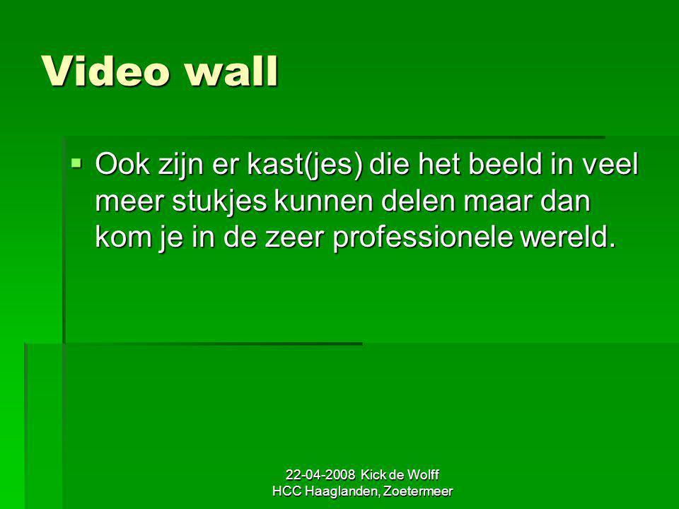 22-04-2008 Kick de Wolff HCC Haaglanden, Zoetermeer Video wall  Ook zijn er kast(jes) die het beeld in veel meer stukjes kunnen delen maar dan kom je