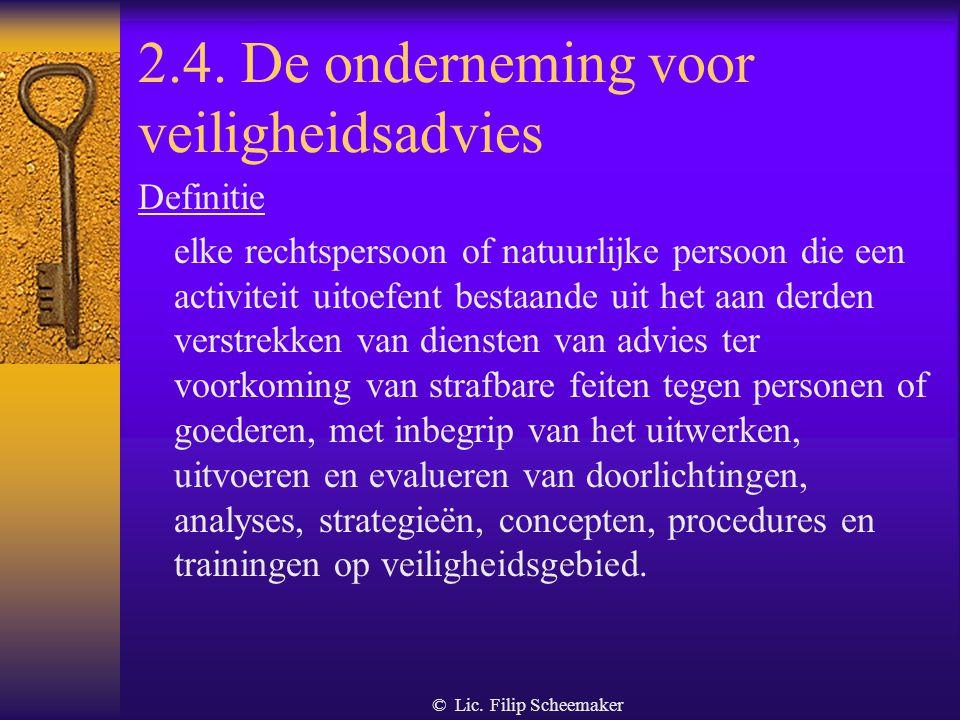 """© Lic. Filip Scheemaker Uitzondering vergunningsplicht  Een interne bewakingsdienst hoeft geen vergunning : - bij het """"vrijwilligerssysteem"""", enkel p"""