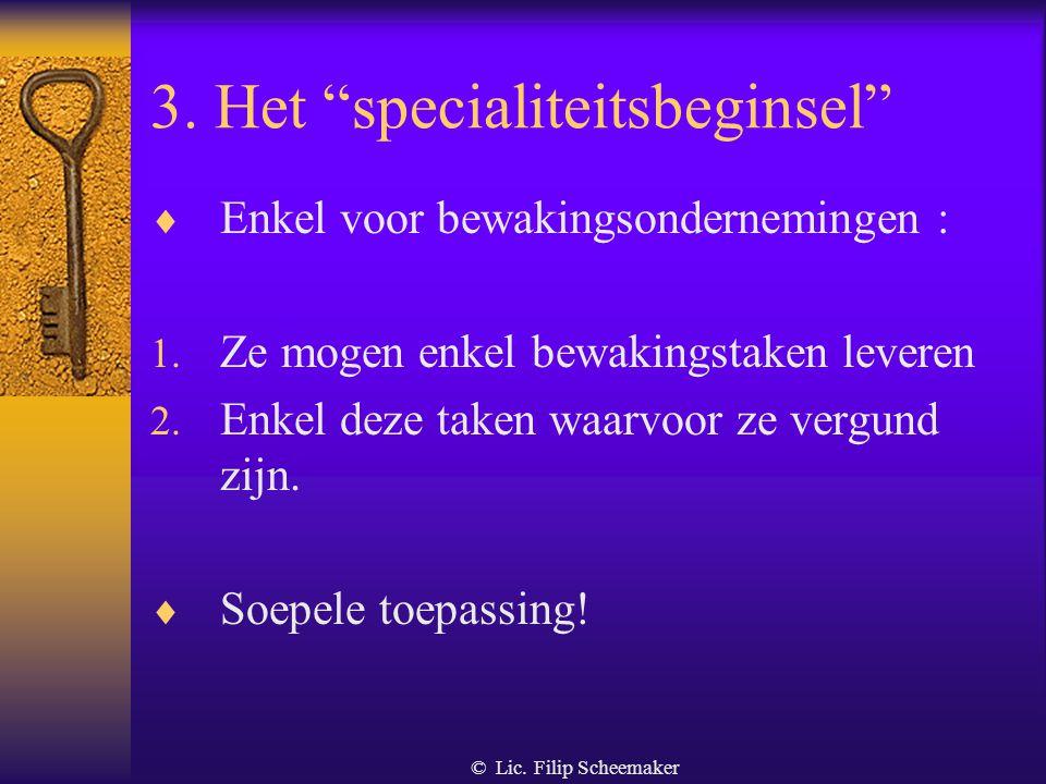 © Lic. Filip Scheemaker De onderneming voor veiligheidsadvies Uitgezonderd - de onderneming waarvan de activiteit inzake veiligheidsadvies niet als ee