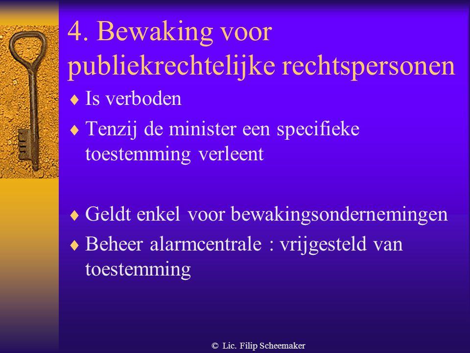 """© Lic. Filip Scheemaker 3. Het """"specialiteitsbeginsel""""  Enkel voor bewakingsondernemingen : 1. Ze mogen enkel bewakingstaken leveren 2. Enkel deze ta"""