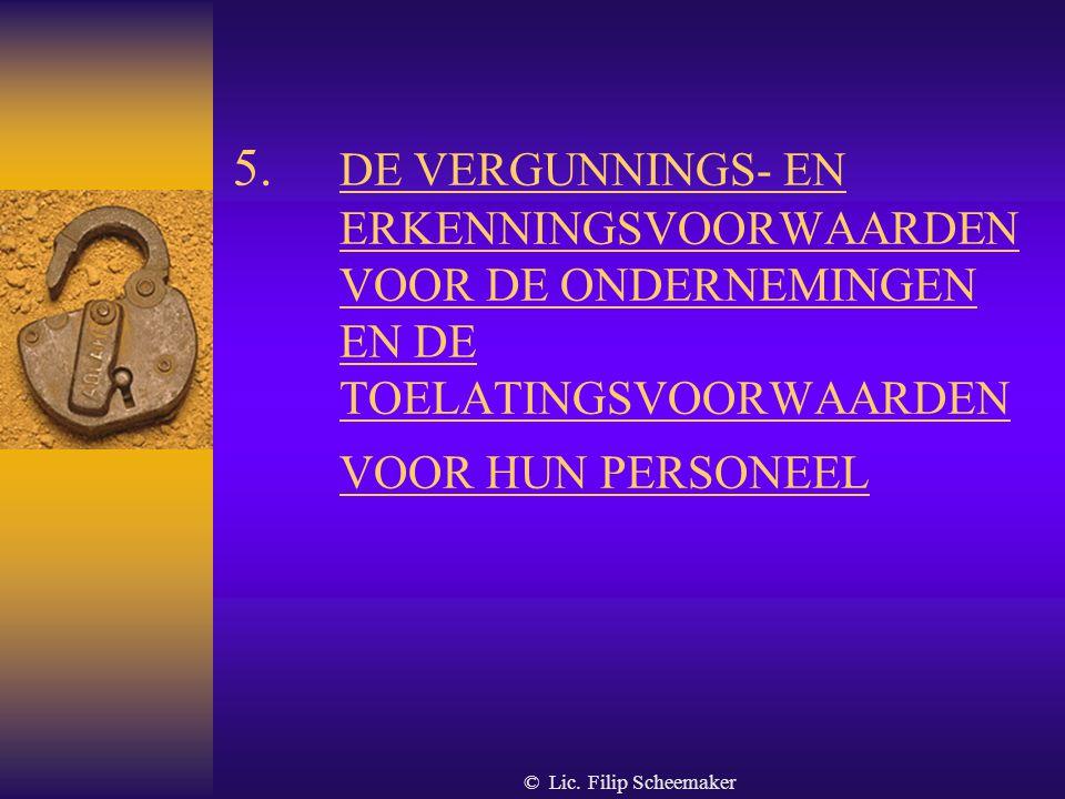 © Lic. Filip Scheemaker 4. Bewaking voor publiekrechtelijke rechtspersonen  Is verboden  Tenzij de minister een specifieke toestemming verleent  Ge