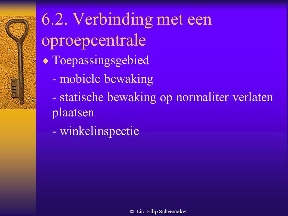 © Lic. Filip Scheemaker 6.2. Verbinding met een oproepcentrale  Taken - oproepen ontvangen, hulp en bijstand bieden - onderrichtingen geven - interve