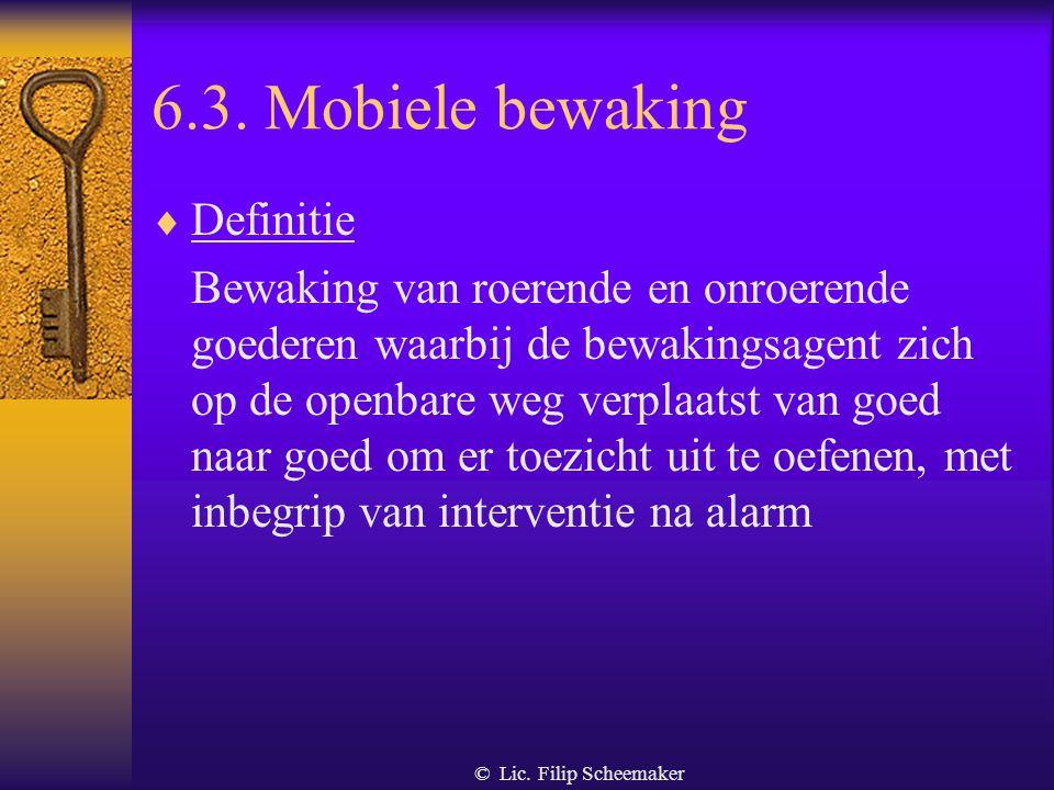 © Lic. Filip Scheemaker 6.2. Verbinding met een oproepcentrale  Toepassingsgebied - mobiele bewaking - statische bewaking op normaliter verlaten plaa