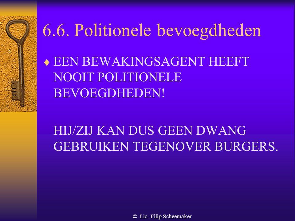 © Lic. Filip Scheemaker 6.5. Gebruik van een hond Opleidingscentra en opleidingen  Geen opleiding voorzien  Testcentra zullen worden aangeduid