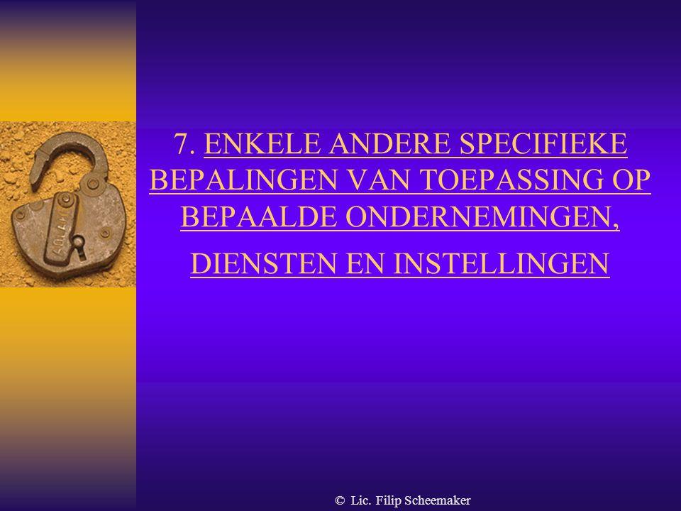 © Lic. Filip Scheemaker 6.9. identiteitscontrole  Identiteitscontroles zijn VERBODEN  Twee uitzonderingen : - aan ingang van niet voor publiek toega